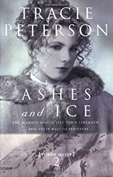 Ashes and Ice (Yukon Quest #2) par [Peterson, Tracie]