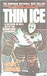 Thin Ice: A Season in Hell With the New York Rangers by Larry Sloman (1983-03-01)