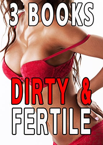 Dirty & Fertile 3 Stories of the Biggest Men