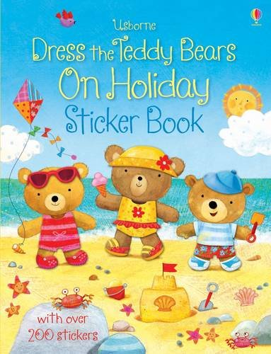 Dress the Teddy Bears on Holiday Sticker Book (Dress the Teddy Bears Sticker) par Felicity Brooks