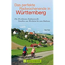 Das perfekte Radwochenende in Württemberg: Die 30 schönsten Radtouren für Familien von Wertheim bis zum Bodensee
