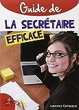 Guide pratique de la secrétaire efficace...