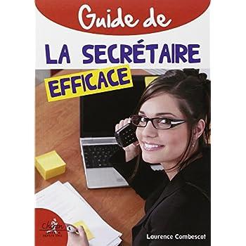 Guide pratique de la secrétaire efficace