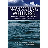 Navigating Wellness: Creating an effective strategy for cost containment (English Edition)
