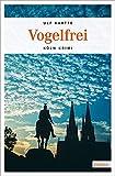 Vogelfrei (Köln-Krimi)