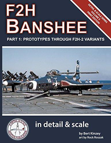 F2H Banshee in Detail & Scale Part 1: Prototypes Through F2H-2 Variants (Detail & Scale Series) por Bert Kinzey
