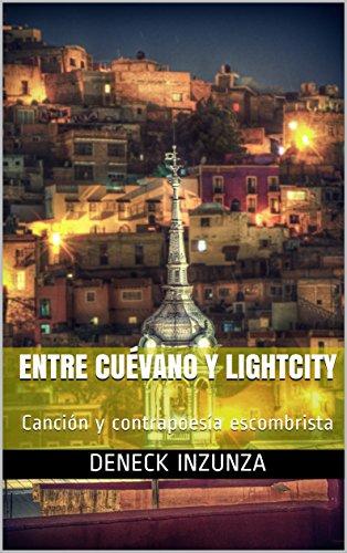 Entre Cuévano y Lightcity: Canción y contrapoesía escombrista por DENECK INZUNZA