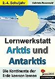 Lernwerkstatt ARKTIS & ANTARKTIS / Grundschule: Die Kontinente der Erde kennen lernen im 2.-4. Schuljahr
