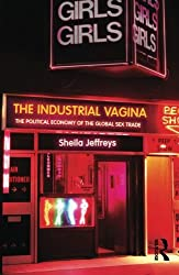 The Industrial Vagina (RIPE Series in Global Political Economy)