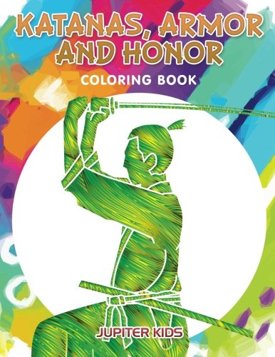 Katanas, Armor and Honor Coloring Book (Full-tang-katanas)