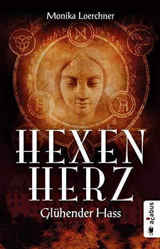 Hexenherz. Glühender Hass: Fantasyroman - Mutterschaft Hexe