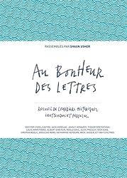 Au bonheur des lettres : Recueil de courriers historiques, inattendus et farfelus