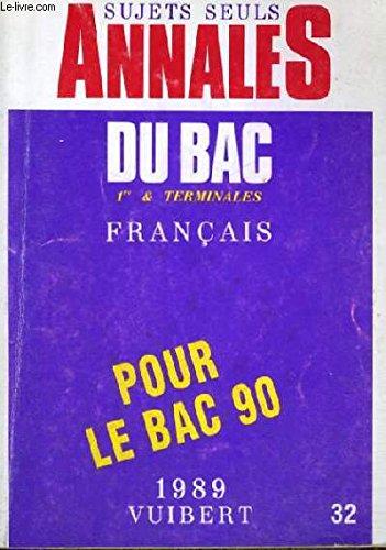 Annales du bac. 1989. [sujets seuls] .32. français par (Relié - Jan 1, 1990)