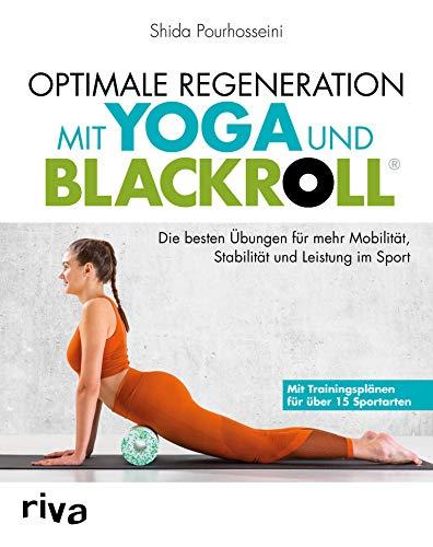 Optimale Regeneration mit Yoga und BLACKROLL®: Die besten Übungen für mehr Mobilität, Stabilität und Leistung im Sport (Tennis-marathon)