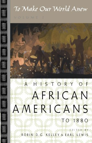 To Make Our World Anew: Volume I: A History of African Americans to 1880: v. 1