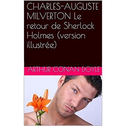 CHARLES-AUGUSTE MILVERTON Le retour de Sherlock Holmes (version illustrée)