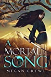 Front cover for the book A Mortal Song by Megan Crewe