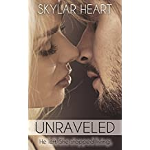 Unraveled (Damaged Hearts 2): New Adult Second Chance College Romance (English Edition)