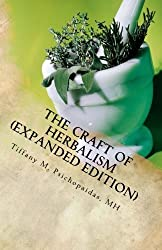 The Craft of Herbalism (Expanded Edition) (Medical Herbalism) (Volume 2) by Tiffany M. Psichopaidas MH (2014-10-09)