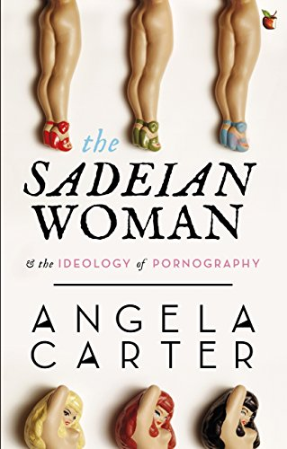The Sadeian Woman: An Exercise in Cultural History (Virago Modern Classics Book 79)