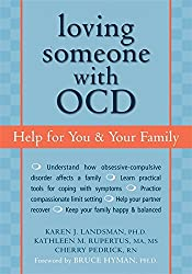 Loving Someone with OCD: Help for You and Your Family (New Harbinger Loving Someone Series)