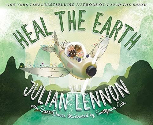 Heal the Earth (A Julian Lennon White Feather Flier Adventure) por Julian Lennon