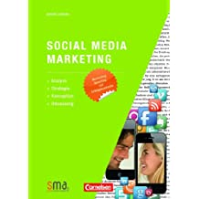 Social Media Marketing: Analyse, Strategie, Konzeption, Umsetzung