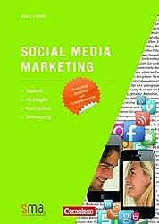 Social Media Marketing: Analyse, Strategie, Konzeption, Umsetzung
