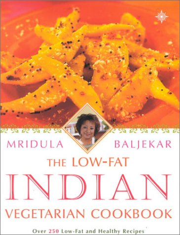 The Low-Fat Indian Vegetarian Cookbook: Over 250 Low-fat and Healthy Recipes