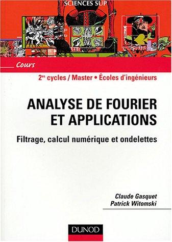 Analyse de Fourier et applications : Filtrage, calcul numérique et ondelettes