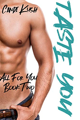 Taste You: A Steamy Older Man Younger Woman Romance (All For You Book 2) (English Edition)