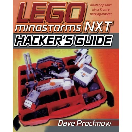 LEGO MINDSTORMS NXT Hacker's Guide by Dave Prochnow (2006-12-12)
