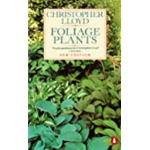 Foliage Plants (Penguin gardening) by Christopher Lloyd (1987-10-15)