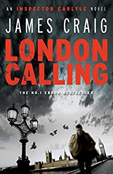 London Calling: a gripping political thriller for our times (Inspector Carlyle Book 1) (English Edition)