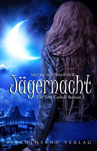 Ein Tess-Carlisle-Roman (Band 2): Jägernacht von [Schuhmacher, Nicole]