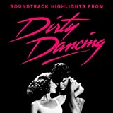Soundtrack Highlights from 'Dirty Dancing'