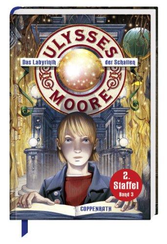 Preisvergleich Produktbild Ulysses Moore - Das Labyrinth der Schatten: (Bd. 3 / 2. Staffel)