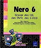 Telecharger Livres Nero 6 Graver des CD des DVD des S VCD (PDF,EPUB,MOBI) gratuits en Francaise