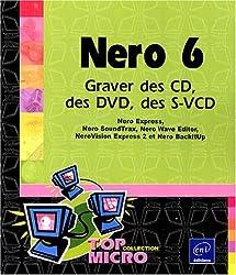 Nero 6 : Graver des CD, des DVD, des S-VCD