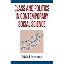 Class and Politics in Contemporary Social Science: Marxism Lite and Its Blind Spot for Culture