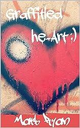 Graffitied Heart: A Little book of rhymes