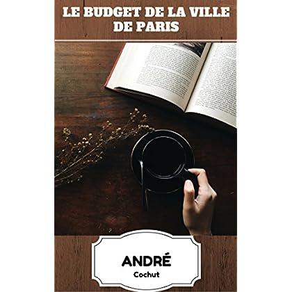 Le budget de la ville de Paris (Récit Historique)