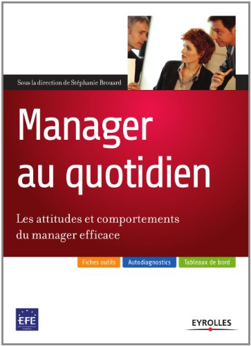 Manager au quotidien - Les attitudes et comportements du manager efficace (ED ORGANISATION) (French Edition)