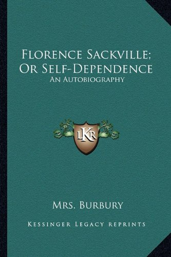 Florence Sackville; Or Self-Dependence: An Autobiography