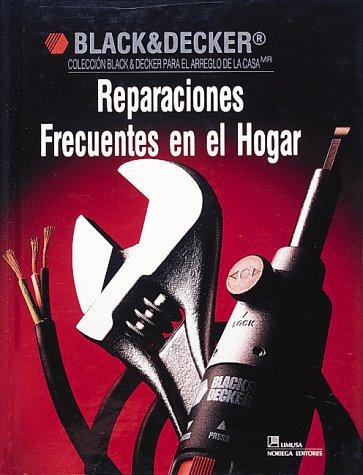 Reparaciones Frecuentes En El Hogar (Black and Decker Home Improvement Library)