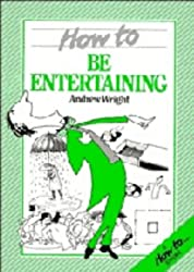 How To Be Entertaining