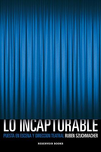 Lo incapturable: Puesta en escena y dirección teatral