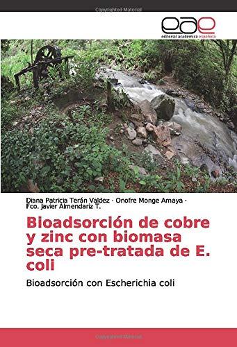 Bioadsorción de cobre y zinc con biomasa seca pre-tratada de E. coli: Bioadsorción con Escherichia coli