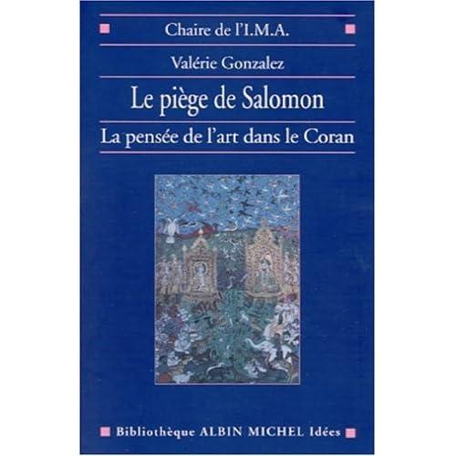 Le Piège de Salomon : La Pensée de l'art dans le Coran