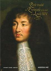 Petit traité du Protocole à la cour de Louis XIV